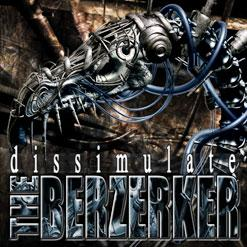 The Berzerker – Dissimulate