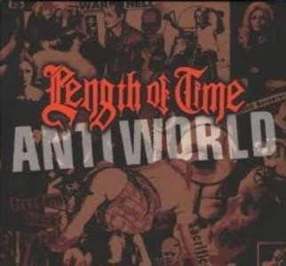 Length Of Time - Anti World