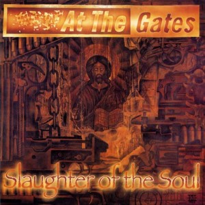 At The Gates – Slaughter Of The Soul