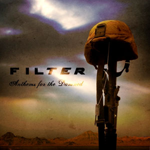 Filter - Anthems For The Damned