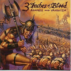 3 Inches Of Blood – Advance & Vanquish