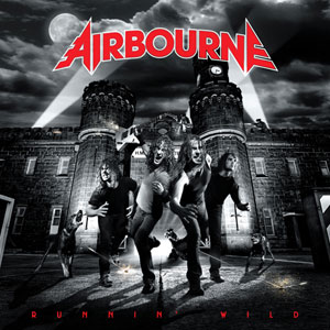 Airbourne - Runnin' Wild