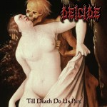 Deicide - Till Death Do Us Apart