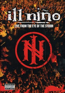 Ill Niño - Live From The Eye Of The Storm