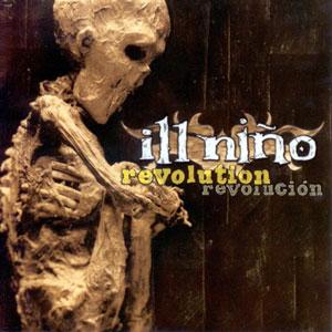 Ill Niño - Revolution Revolucion