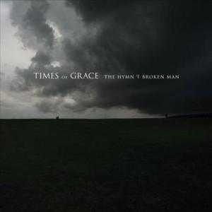 Times Of Grace - The Hymn Of A Broken Man