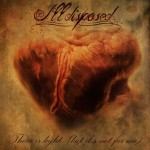 Ill Disposed - There Is Light (But It's Not For Me)