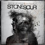 Stone Sour - House Of Gold & Bones Part. 1