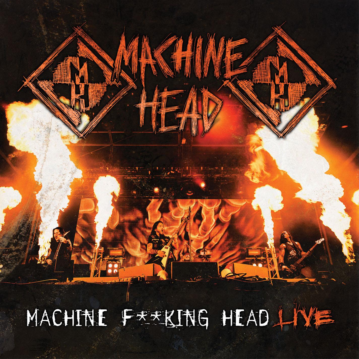 Machine Head - Machine F**king Head Live