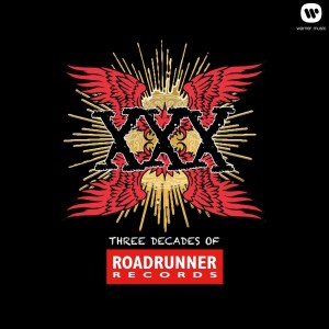 XXX - 3 Decades of Roadrunner Records