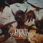 The Devil You Know - The Beauty Of Destruction