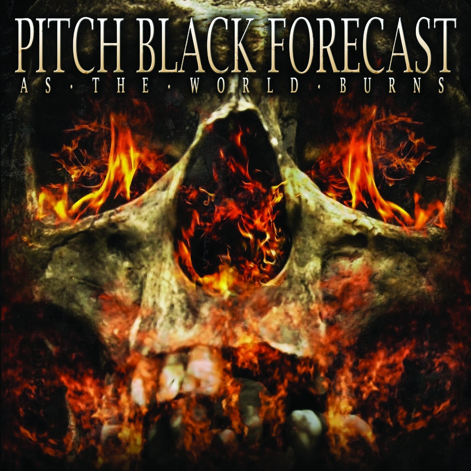 Pitch Black Forecast - As The World Burns