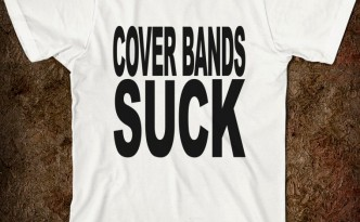Cover Bands Suck!