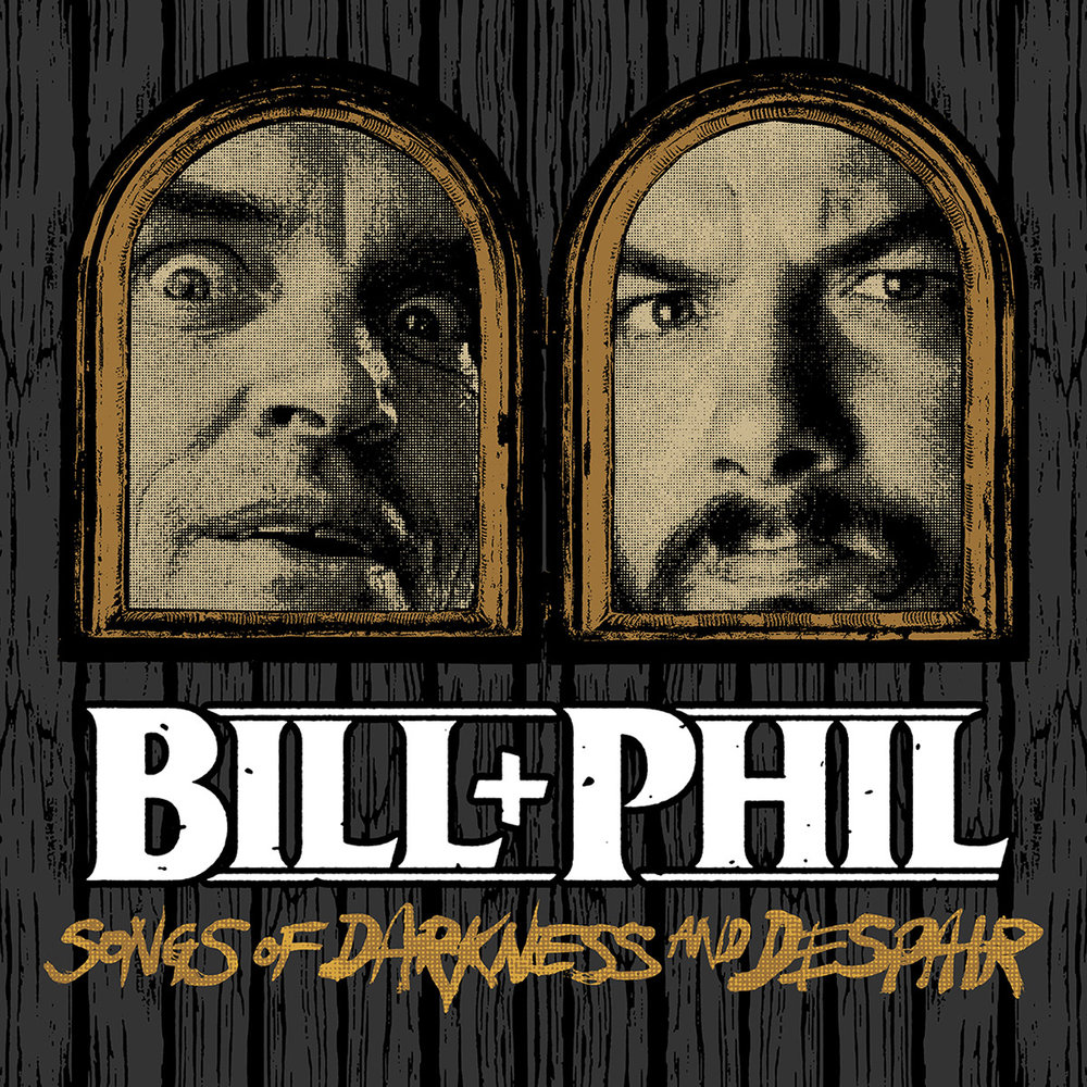 Bill-Phil - Songs Of Darkness And Despair