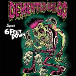Demented Are Go - 6 Feet Down