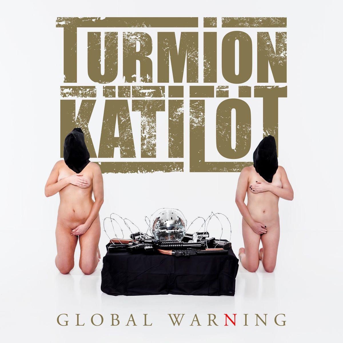 Turmion Kätilöt - Global Warning