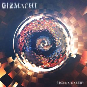 Gizmachi - Omega Kaleid