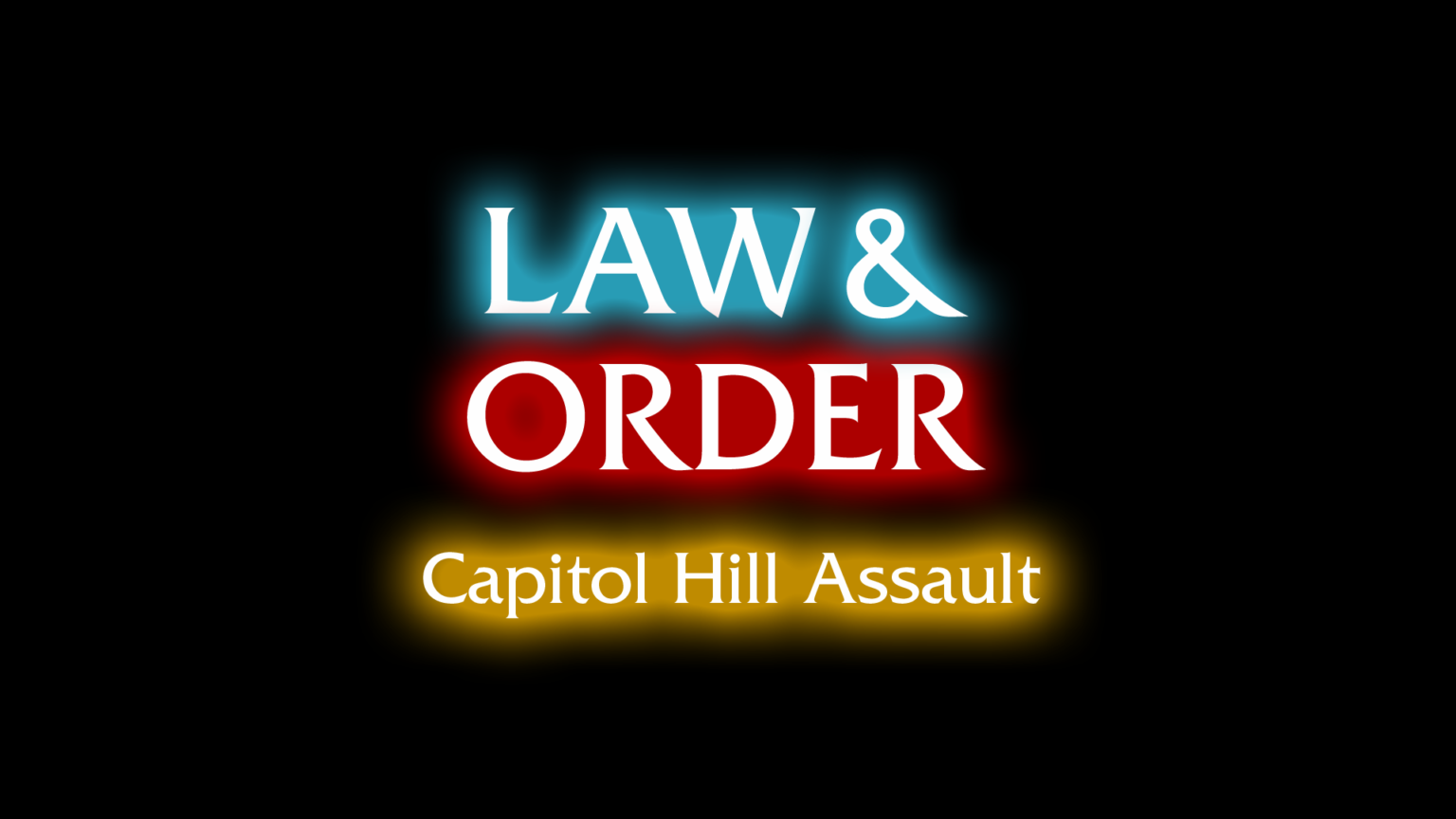 Law & Order – Capitol Hill Assault