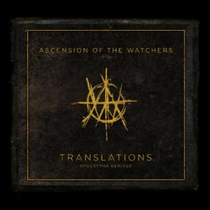 Ascension Of The Watchers – Translations Apocrypha Remixed