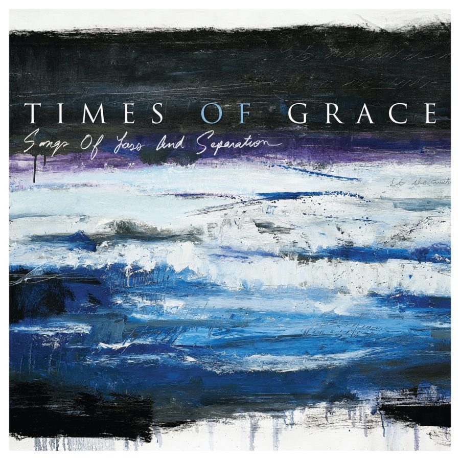 Times Of Grace - Songs Of Loss And Separation